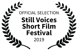 OFFICIAL SELECTION - Still Voices Short Film Festival - 2019