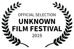 OFFICIAL SELECTION - UNKNOWN FILM FESTIVAL - 2019