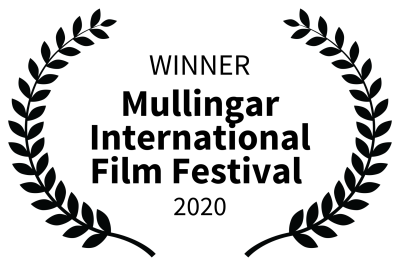 WINNER - Mullingar International Film Festival - 2020